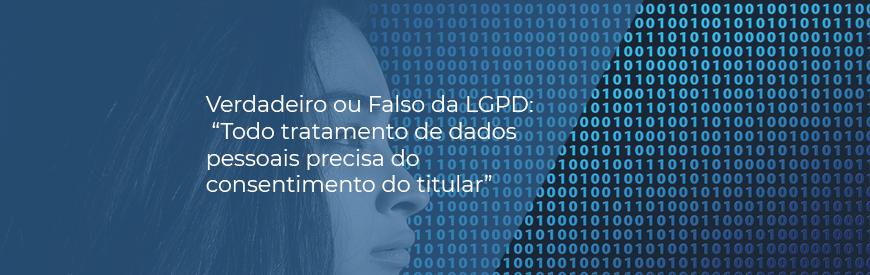 Verdadeiro ou falso da LGPD